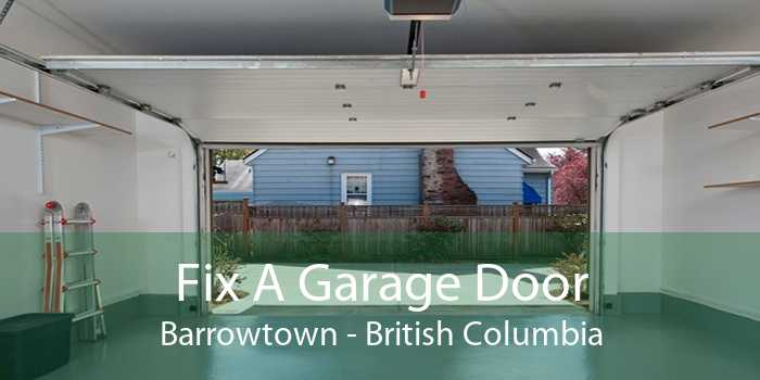 Fix A Garage Door Barrowtown - British Columbia