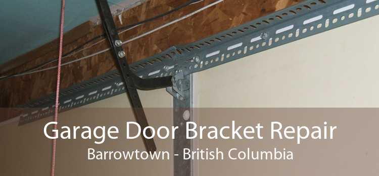 Garage Door Bracket Repair Barrowtown - British Columbia