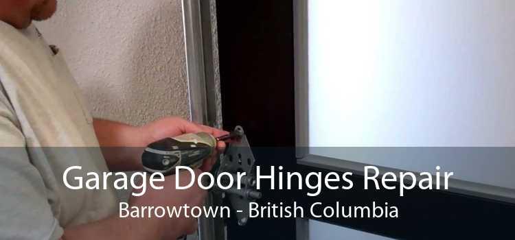 Garage Door Hinges Repair Barrowtown - British Columbia