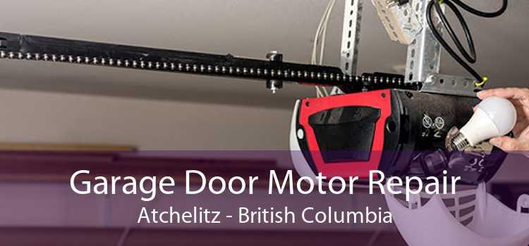 Garage Door Motor Repair Atchelitz - British Columbia