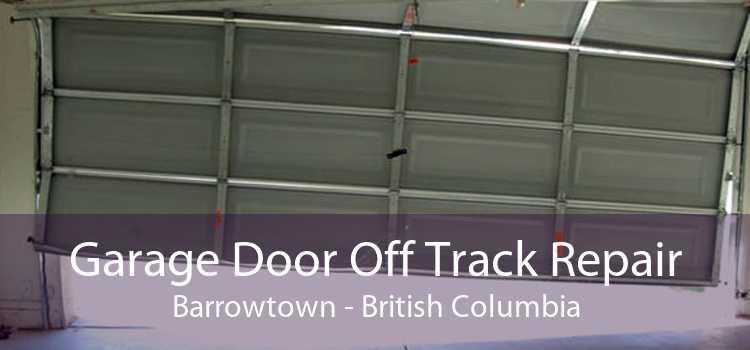 Garage Door Off Track Repair Barrowtown - British Columbia