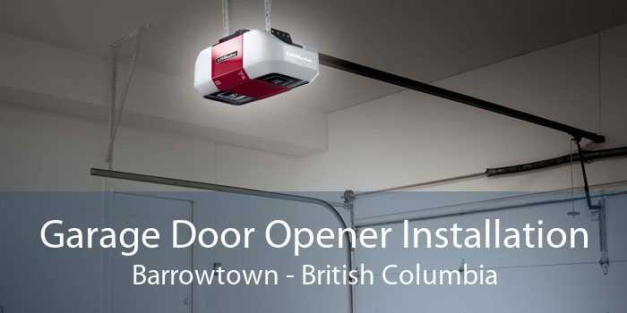 Garage Door Opener Installation Barrowtown - British Columbia
