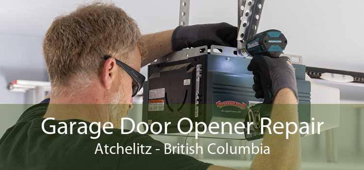 Garage Door Opener Repair Atchelitz - British Columbia