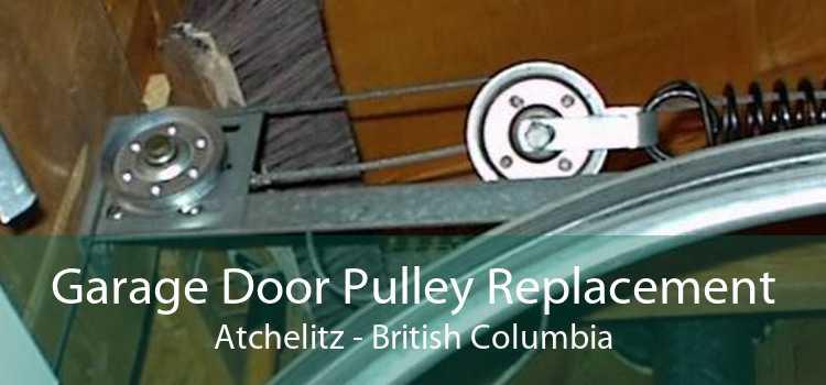 Garage Door Pulley Replacement Atchelitz - British Columbia