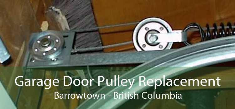 Garage Door Pulley Replacement Barrowtown - British Columbia