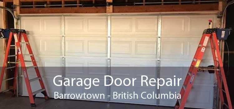 Garage Door Repair Barrowtown - British Columbia