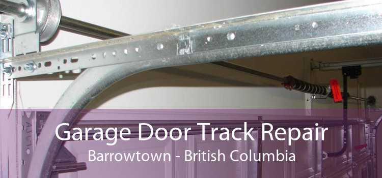 Garage Door Track Repair Barrowtown - British Columbia
