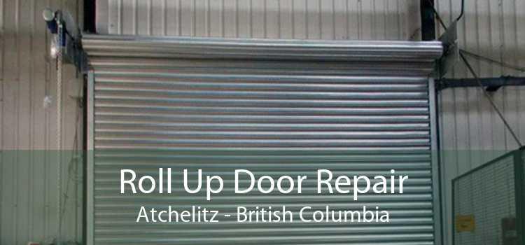 Roll Up Door Repair Atchelitz - British Columbia