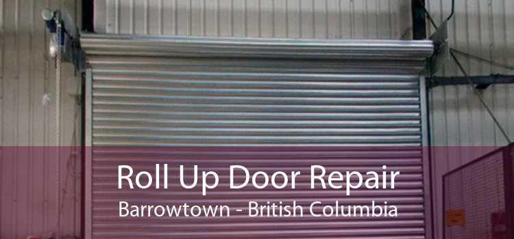 Roll Up Door Repair Barrowtown - British Columbia